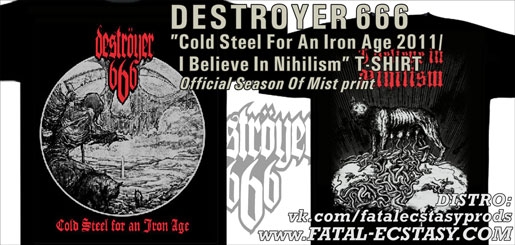 DESTROYER 666 Cold Steel For An Iron Age 2011 / I Believe In Nihilism T-SHIRT доступно www.fatal-ecstasy.com купить available at www.fatal-ecstasy.com buy