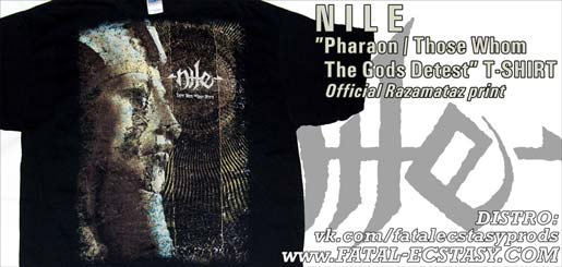NILE Pharaoh Those Whom The Gods Detest T-SHIRT доступно www.fatal-ecstasy.com купить available at www.fatal-ecstasy.com buy