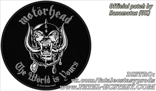MOTORHEAD The World Is Yours PATCH доступно www.fatal-ecstasy.com купить available at www.fatal-ecstasy.com buy